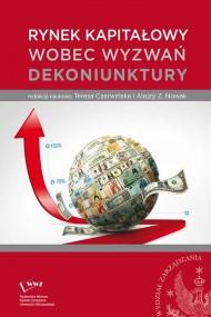 okładka Rynek kapitałowy wobec wyzwań dekoniunktury, Ebook   Alojzy Z.  Nowak, Teresa  Czerwińska
