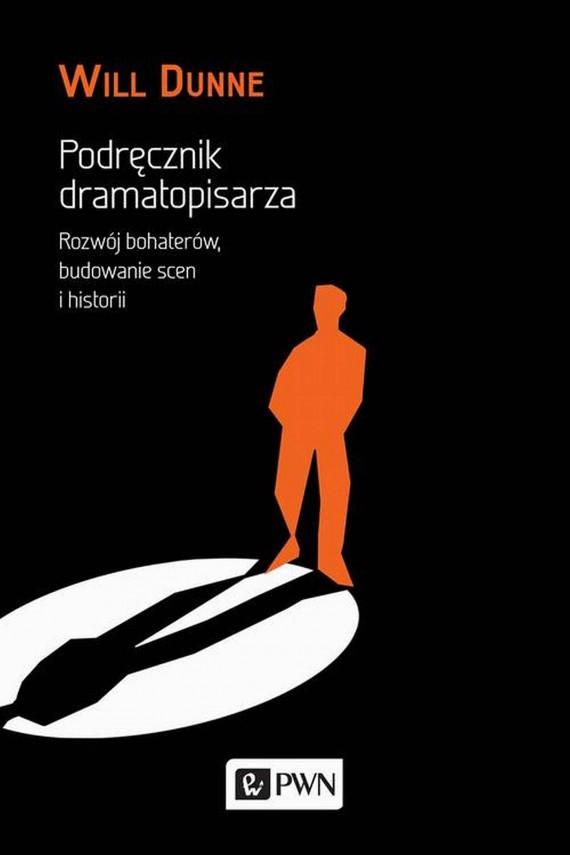 okładka Podręcznik dramatopisarzaebook | EPUB, MOBI | Will  Dunne