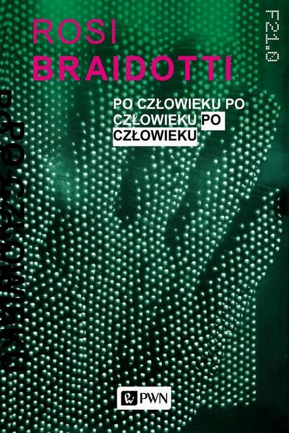 okładka Po człowiekuebook | EPUB, MOBI | Rosi  Braidotii