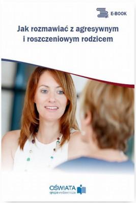 okładka Jak rozmawiać z agresywnym i roszczeniowym rodzicem, Ebook | Magdalena  Celuch