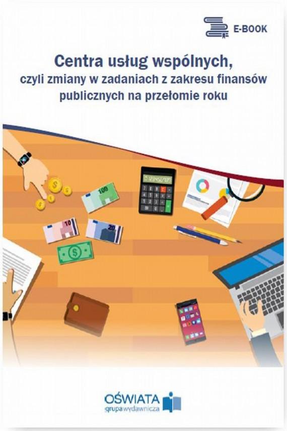 okładka Centra usług wspólnych, czyli zmiany w zadaniach z zakresu finansów publicznych na przełomie rokuebook | PDF | Dariusz  Skrzyński