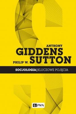 okładka Socjologia. Kluczowe pojęcia, Ebook | Anthony  Giddens, Philip W.  Sutton