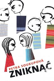 okładka Zniknąć, Ebook | Petra Soukupova