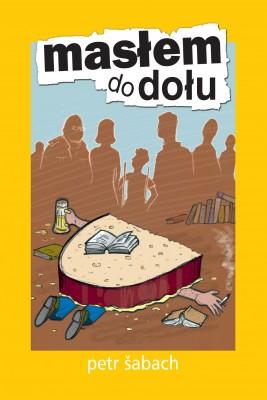 okładka Masłem do dołu, Ebook | Petr Šabach