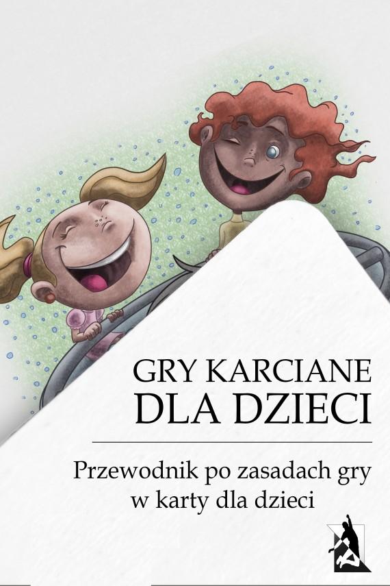 okładka Gry karciane dla dzieci. Przewodnik po grach karcianych dla dzieci. Ebook | EPUB, MOBI | tylkorelaks.pl