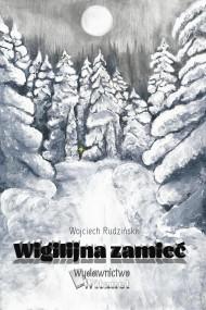 okładka Wigilijna zamieć, Ebook | Wojciech Rudziński