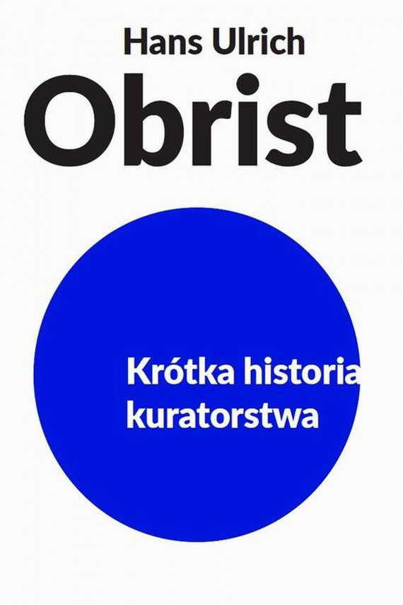 okładka Krótka historia kuratorstwaebook | EPUB, MOBI | Hans Ulrich  Obrist