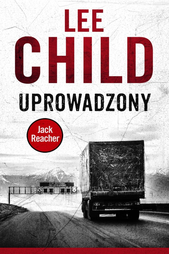 okładka Jack Reacher. Uprowadzony. Ebook | EPUB, MOBI | Lee Child, Paulina Braiter