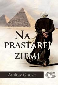 okładka Na prastarej ziemi. Ebook | EPUB,MOBI | Amitav Ghosh, Jacek Spólny