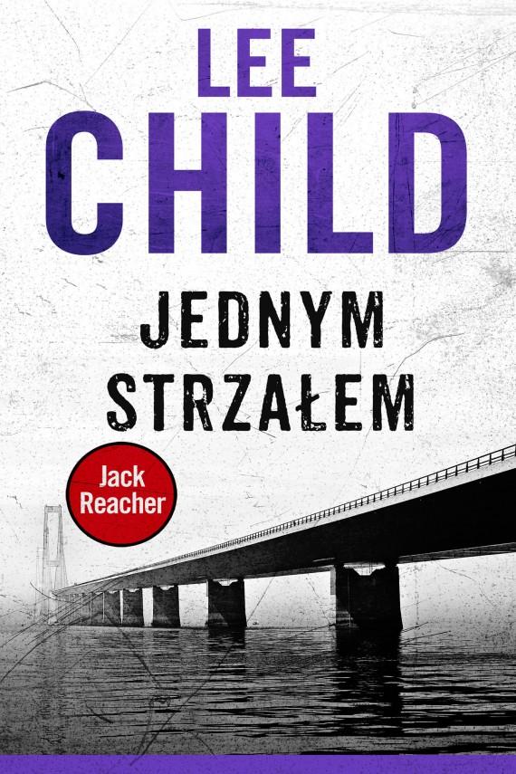 okładka Jack Reacher. Jednym strzałem. Ebook | EPUB, MOBI | Lee Child, Zbigniew A. Królicki