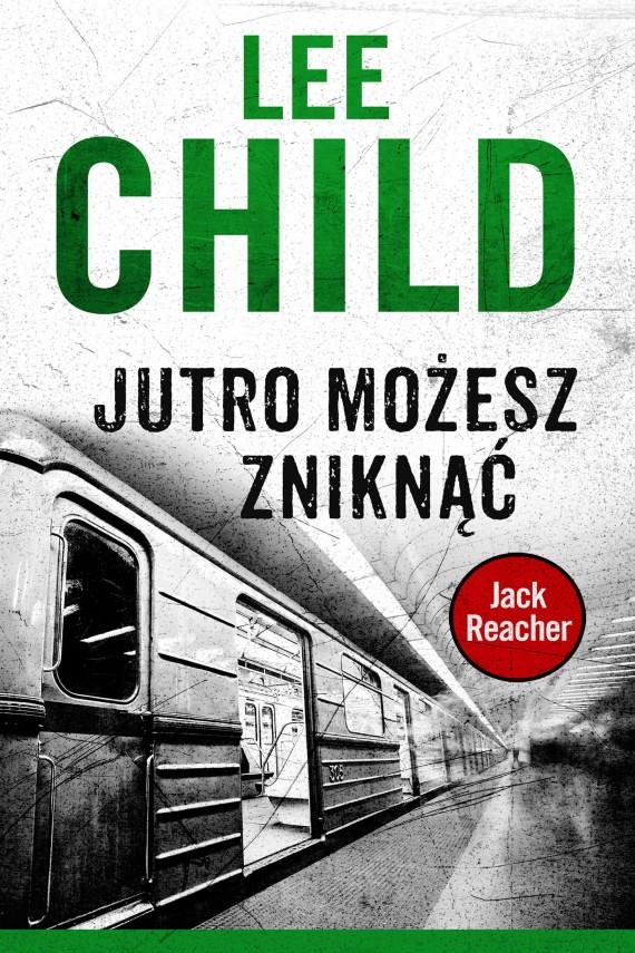 okładka Jack Reacher. Jutro możesz zniknąć. Ebook | EPUB, MOBI | Lee Child
