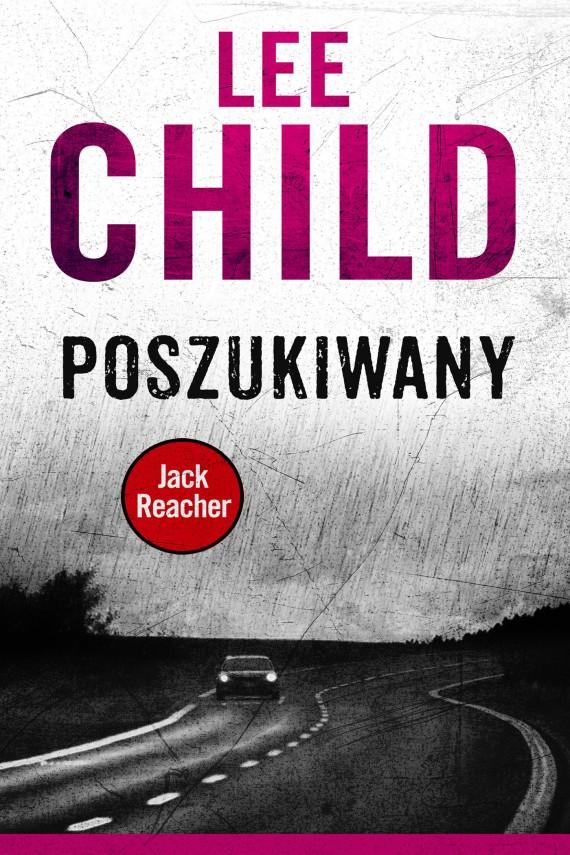 okładka Jack Reacher. Poszukiwany. Ebook | EPUB, MOBI | Lee Child, Łukasz Praski