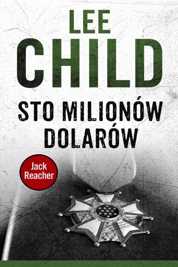 okładka Jack Reacher. Sto milionów dolarówebook | EPUB, MOBI | Lee Child, Jan Kraśko