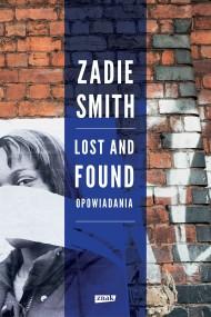 okładka Lost and Found. Opowiadania. Ebook | EPUB,MOBI | Zadie Smith