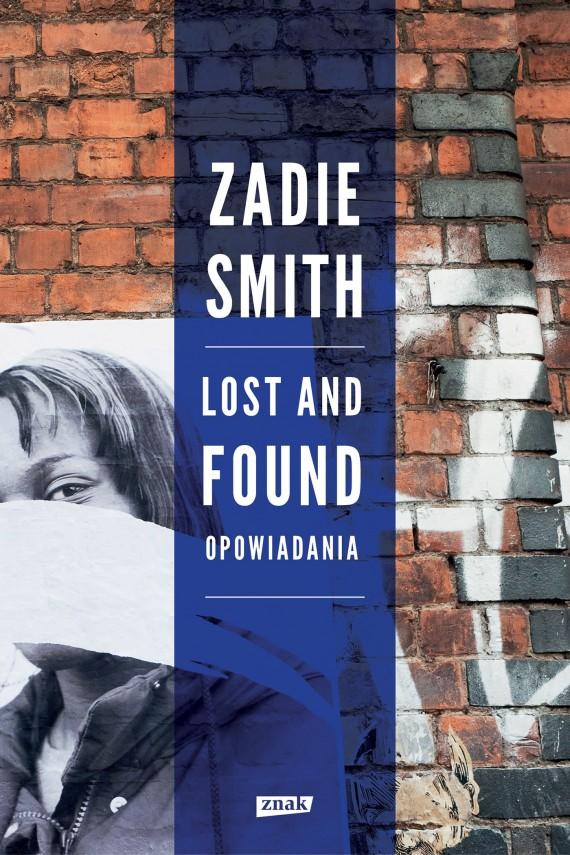 okładka Lost and Found. Opowiadania. Ebook | EPUB, MOBI | Zadie Smith