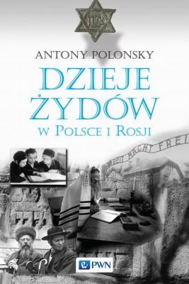 okładka Dzieje Żydów w Polsce i Rosji, Ebook   Antony  Polonsky