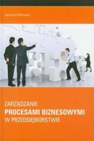 okładka Zarządzanie procesami biznesowymi w przedsiębiorstwie, Ebook | Agnieszka  Bitkowska
