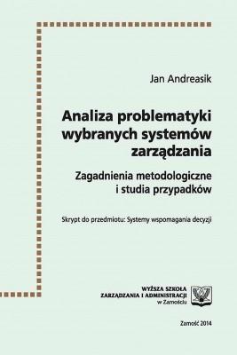 okładka Analiza problematyki wybranych systemów zarządzania : zagadnienia metodologiczne i studia przypadków, Ebook | Jan  Andreasik
