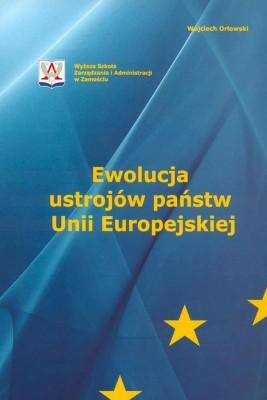 okładka Ewolucja ustrojów państw Unii Europejskiej, Ebook | Wojciech  Orłowski