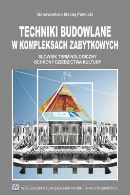 okładka Techniki budowlane w kompleksach zabytkowych : słownik terminologiczny ., Ebook | Bonawentura Maciej  Pawlicki
