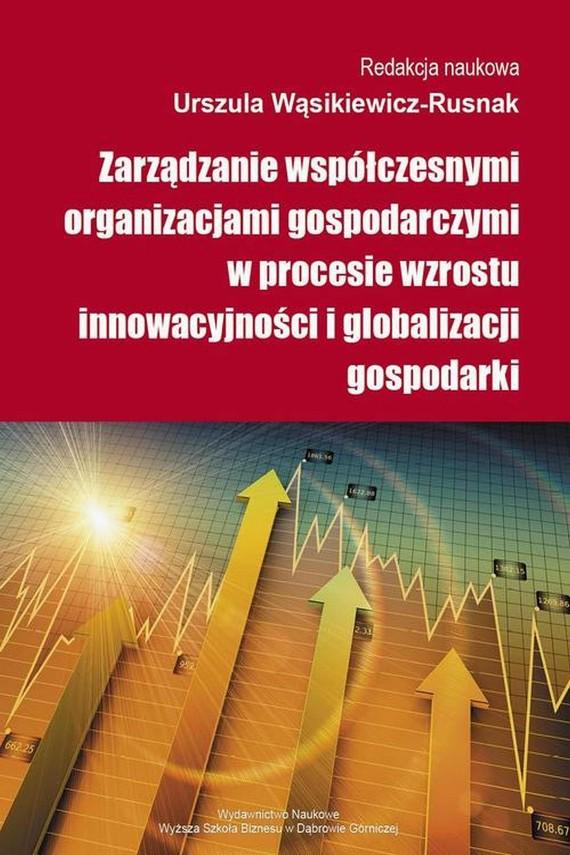 okładka Zarządzanie współczesnymi organizacjami gospodarczymi w procesie wzrostu innowacyjności i globalizacji gospodarki. Ebook | PDF | Urszula  Wąsikiewicz-Rusnak
