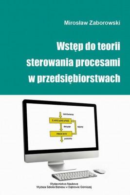 okładka Wstęp do teorii sterowania procesami w przedsiębiorstwach, Ebook | Mirosław  Zaborowski