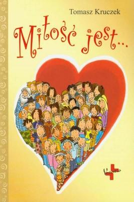 okładka Miłość jest, Ebook   Tomasz  Kruczek