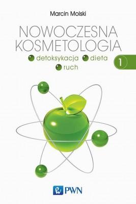 okładka Nowoczesna kosmetologia. Tom 1, Ebook | Marcin  Molski