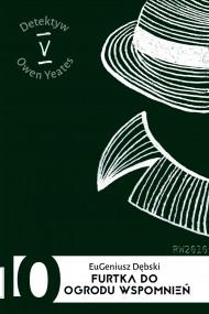 okładka Furtka do ogrodu wspomnień. Ebook | EPUB,MOBI | Eugeniusz Dębski