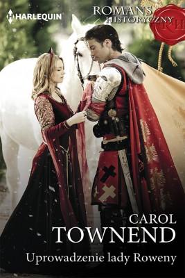 okładka Uprowadzenie lady Roweny, Ebook | Carol Townend