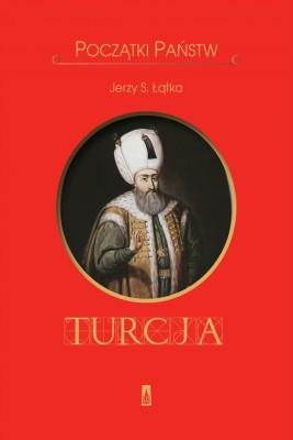okładka Początki Państw. Turcja, Ebook | Jerzy S. Łątka