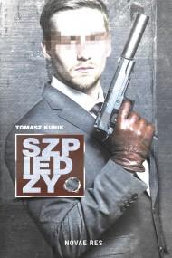 okładka Szpiedzy. Ebook | papier | Tomasz Kubik
