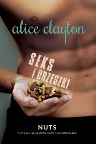 okładka Seks i orzeszki. Ebook   papier   Alice Clayton