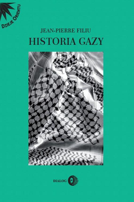 okładka Historia Gazyebook   EPUB, MOBI   Jean-Pierre Filiu