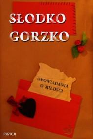 okładka Słodko gorzko. Opowiadania o miłości. Ebook | EPUB,MOBI | autor zbiorowy