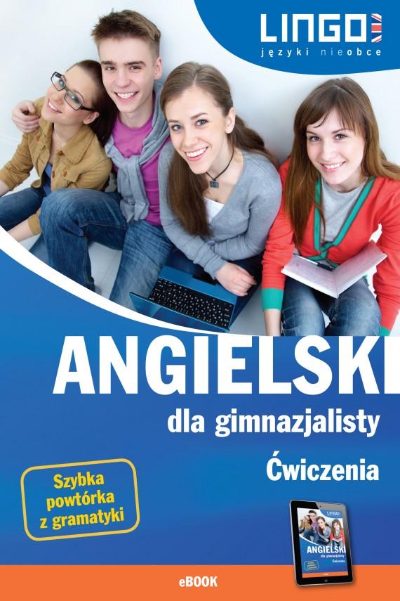 okładka Angielski dla gimnazjalisty. Ćwiczenia. eBookebook | PDF | Joanna Bogusławska, Agata Mioduszewska