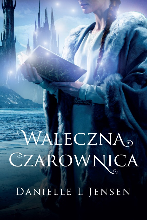 okładka Waleczna czarownicaebook | EPUB, MOBI | Anna Studniarek, Danielle L Jensen