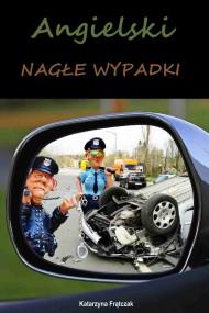 okładka Angielski. Nagłe wypadki. Ebook | papier | Katarzyna Frątczak