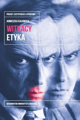 okładka Witkacy. Etyka, Ebook | Agnieszka Kałowska