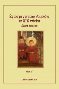 okładka Życie prywatne Polaków w XIX wieku. Ebook | PDF | Jarosław Kita, Maria Korybut-Marciniak