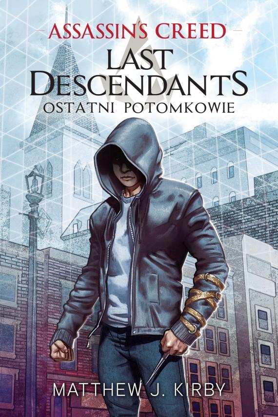 okładka Assassin's Creed: Last Descendants. Ostatni potomkowie. Ebook   EPUB, MOBI   Olga Siara, Matthew J.  Kirby