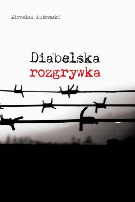 okładka Diabelska rozgrywka, Ebook | Mirosław  Łukomski