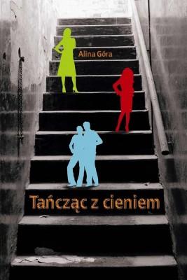 okładka Tańcząc z cieniem, Ebook   Alina  Góra