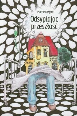 okładka Odsypiając przeszłość, Ebook   Piotr  Prokopiak