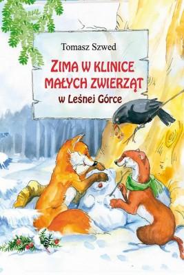okładka Zima w Klinice Małych Zwierząt w Leśnej Górce, Ebook | Tomasz  Szwed