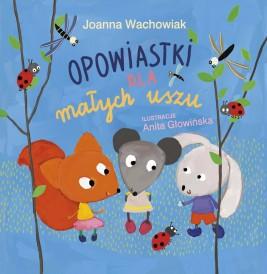 okładka Opowiastki dla małych uszu, Ebook | Joanna  Wachowiak