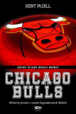okładka Chicago Bulls. Gdyby ściany mogły mówić., Ebook | Kent  McDill