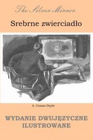 okładka Srebrne zwierciadło. Wydanie dwujęzyczne ilustrowane, Ebook | Arthur  Conan.Doyle