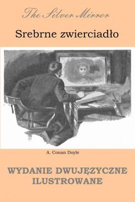 okładka Srebrne zwierciadło. Wydanie dwujęzyczne ilustrowane, Ebook   Arthur  Conan.Doyle