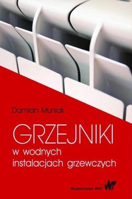 okładka Grzejniki w wodnych instalacjach grzewczych, Ebook   Damian  Muniak